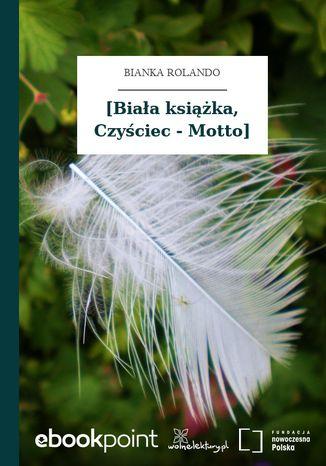 Okładka książki [Biała książka, Czyściec - Motto]