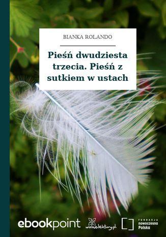 Okładka książki/ebooka Pieśń dwudziesta trzecia. Pieśń z sutkiem w ustach