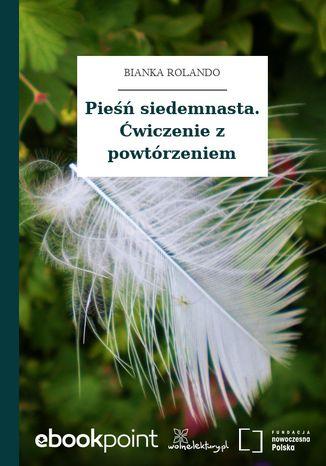 Okładka książki Pieśń siedemnasta. Ćwiczenie z powtórzeniem