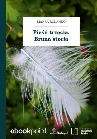 Okładka książki Pieśń trzecia. Bruna storia