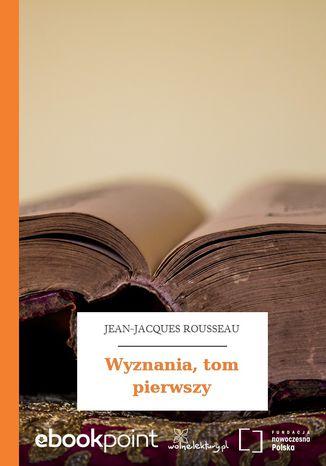 Okładka książki Wyznania, tom pierwszy