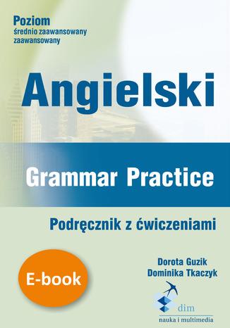 Okładka książki Angielski. Grammar Practice. Podręcznik z ćwiczeniami