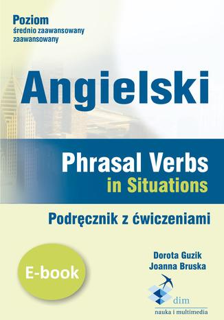 Okładka książki/ebooka Angielski. Phrasal verbs in Situations. Podręcznik z ćwiczeniami
