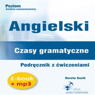 Okładka książki Angielski. Czasy gramatyczne. Podręcznik z ćwiczeniami (PDF + mp3)
