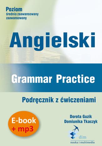 Okładka książki/ebooka Angielski. Grammar Practice. Podręcznik z ćwiczeniami (PDF + mp3)