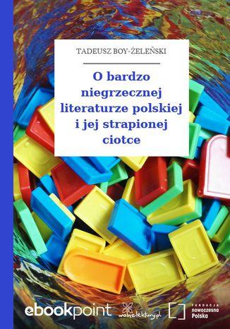 O bardzo niegrzecznej literaturze polskiej i jej strapionej ciotce