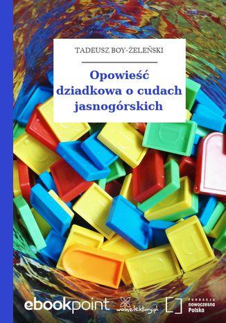 Okładka książki Opowieść dziadkowa o cudach jasnogórskich