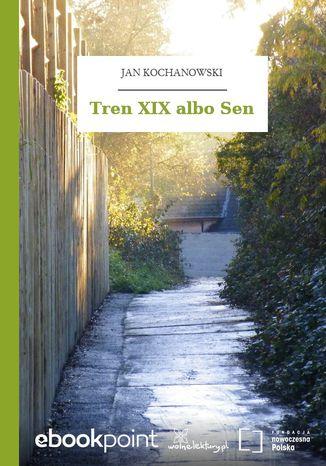 Okładka książki Tren XIX albo Sen