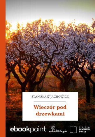 Okładka książki Wieczór pod drzewkami