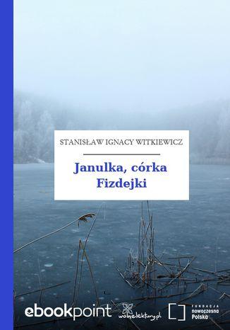 Okładka książki/ebooka Janulka, córka Fizdejki