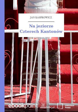 Okładka książki/ebooka Na jeziorze Czterech Kantonów