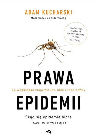Okładka książki Prawa epidemii. Skąd się epidemie biorą i czemu wygasają?