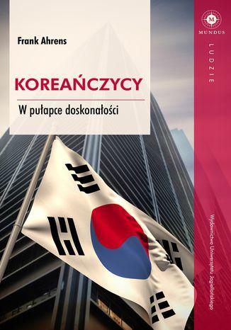 Okładka książki/ebooka Koreańczycy. W pułapce doskonałości