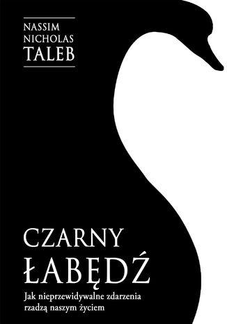 Okładka książki Czarny łabędź. Jak nieprzewidywalne zdarzenia rządzą naszym życiem