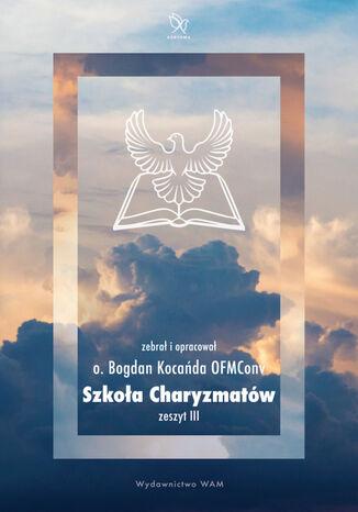Okładka książki Szkoła Charyzmatów. Zeszyt 3