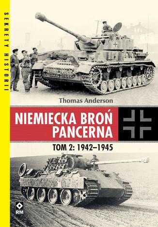 Okładka książki/ebooka Niemiecka broń pancerna. Tom 2: 1942-1945