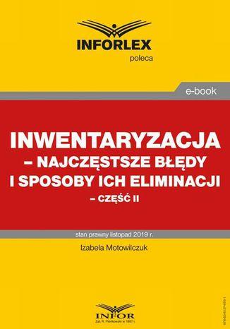 Okładka książki/ebooka Inwentaryzacja  najczęstsze błędy i sposoby ich eliminacji  część II