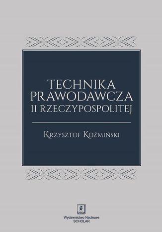 Okładka książki Technika prawodawcza II Rzeczypospolitej