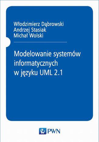 Okładka książki/ebooka Modelowanie systemów informatycznych w języku UML 2.1