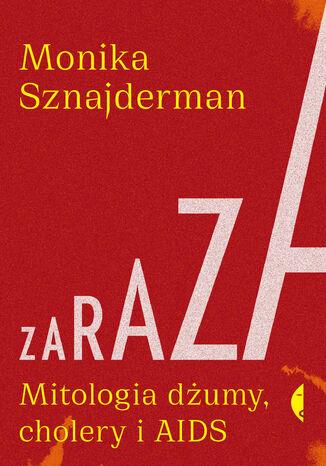 Okładka książki/ebooka Zaraza. Mitologia dżumy, cholery i AIDS