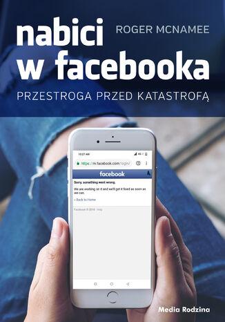 Okładka książki Nabici w Facebooka. Przestroga przed katastrofą