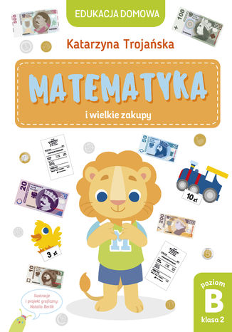 Okładka książki/ebooka Matematyka i wielkie zakupy. Poziom B, klasa 2