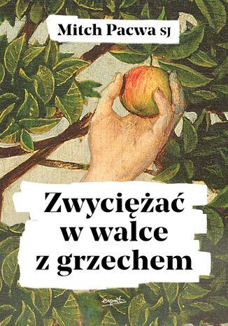 Okładka książki/ebooka Zwyciężać w walce z grzechem