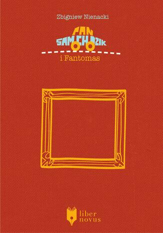 Okładka książki Pan Samochodzik (Tom 6). Pan Samochodzik i Fantomas