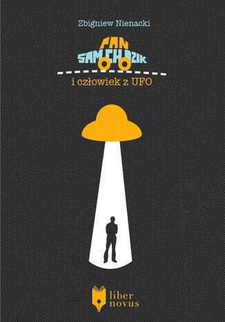 Okładka książki Pan Samochodzik (Tom 12). Pan Samochodzik i człowiek z UFO