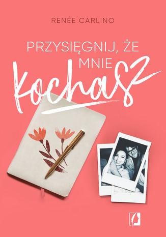 Okładka książki/ebooka Przysięgnij, że mnie kochasz