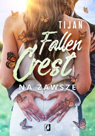 Okładka książki Na zawsze. Fallen Crest