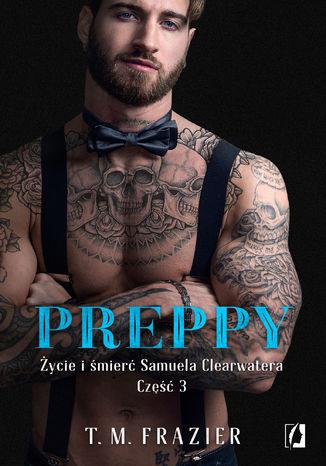 Okładka książki/ebooka Preppy: Życie i śmierć Samuela Clearwatera, Część 3. King. Tom 7