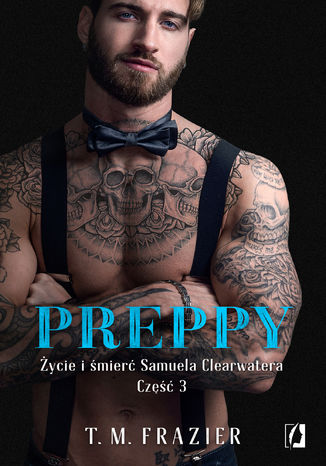Okładka książki Preppy: Życie i śmierć Samuela Clearwatera, Część 3. King. Tom 7