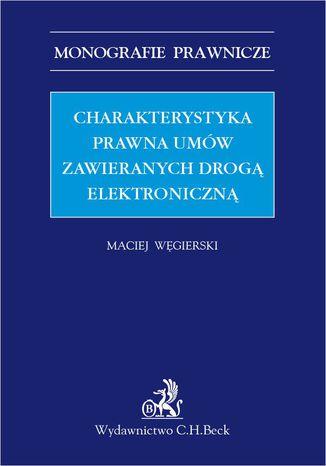 Okładka książki Charakterystyka prawna umów zawieranych drogą elektroniczną