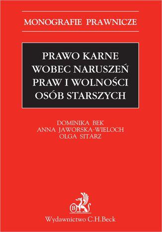 Okładka książki Prawo karne wobec naruszeń praw i wolności osób starszych
