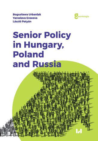 Okładka książki/ebooka Senior Policy in Hungary, Poland and Russia