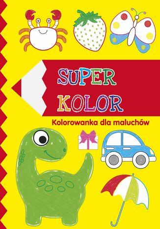 Okładka książki Superkolor 3+. Kolorowanka dla maluchów