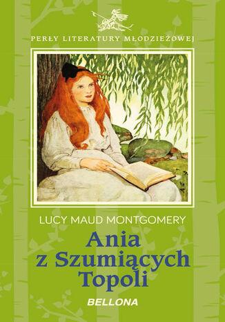 Okładka książki Ania z Szumiących Topoli