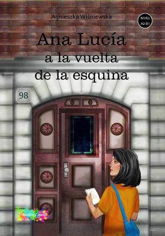 Okładka książki Ana Lucia a la vuelta de la esquina