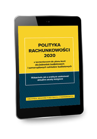 Okładka książki Polityka rachunkowości 2020 z komentarzem do planu kont dla jednostek budżetowych i samorządowych zakładów budżetowych