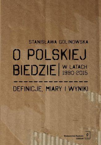 Okładka książki O polskiej biedzie w latach 1990-2015