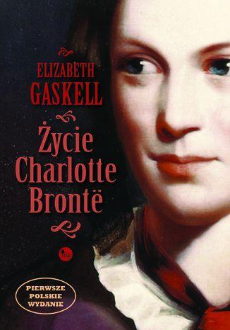 Okładka książki Życie Charlotte Brontë