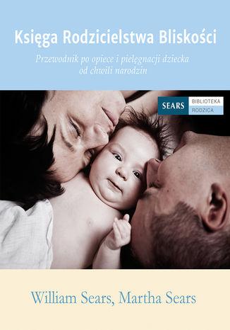 Okładka książki Księga rodzicielstwa bliskości