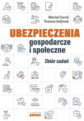 Okładka książki/ebooka Ubezpieczenia gospodarcze i społeczne. Zbiór zadań