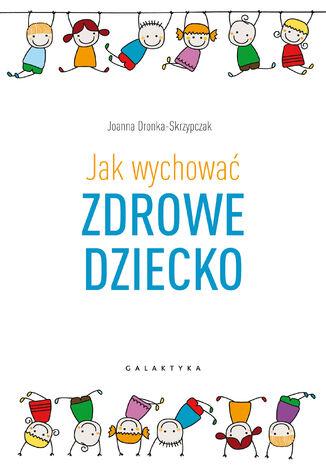 Okładka książki/ebooka Jak wychować zdrowe dziecko