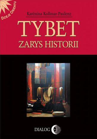Okładka książki Tybet. Zarys historii