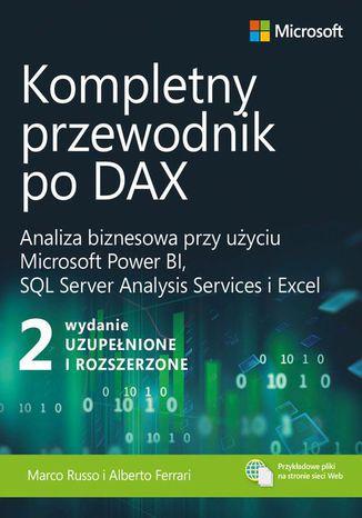 Okładka książki/ebooka Kompletny przewodnik po DAX, wyd. 2 rozszerzone. Analiza biznesowa przy użyciu Microsoft Power BI, SQL Server Analysis Services i Excel