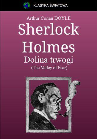 Okładka książki Sherlock Holmes. Dolina trwogi