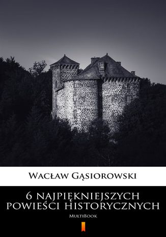 Okładka książki/ebooka 6 najpiękniejszych powieści historycznych. MultiBook