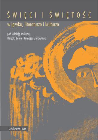Okładka książki Święci i świętość w języku, literaturze i kulturze